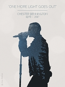 Who cares if one more light goes out? Well, I do... I do Chester.  Zawsze będziesz moim bohaterem.