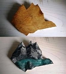 Kiedy znajdując kawałek drewna widzi się góry :)
