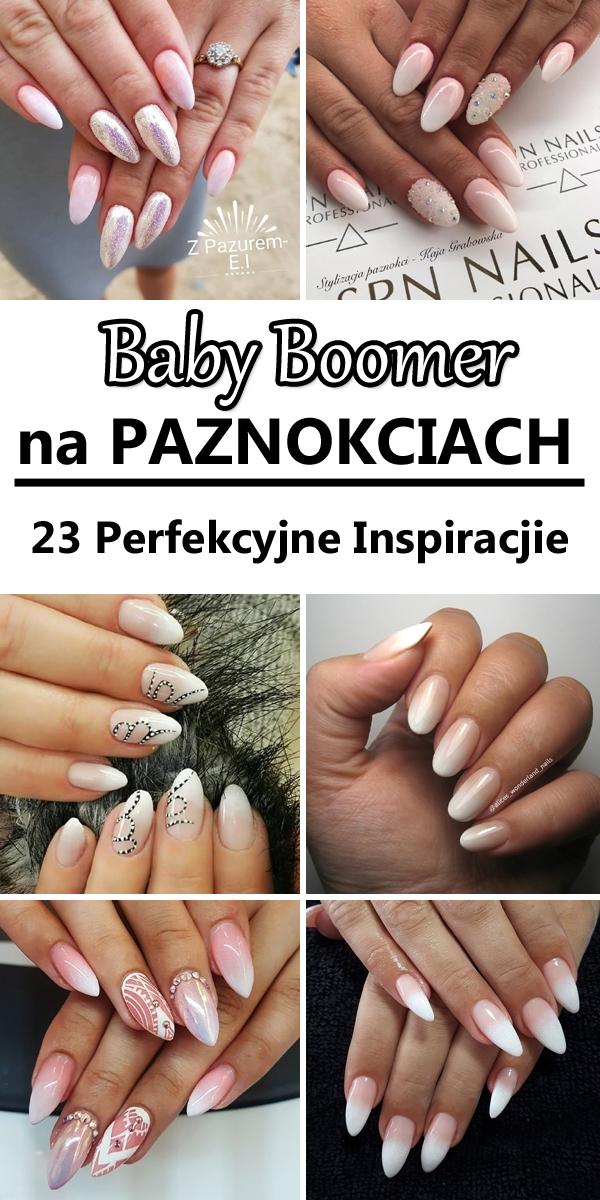 Baby Boomer Na Paznokciach 23 Perfekcyjne Inspiracje Które W Na