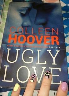 """""""Ugly love""""  Nie zawsze żyją """"długo i szczęśliwie""""..."""