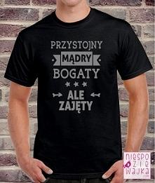 """Koszulka """"Przystojny, mądry, bogaty, ale zajęty"""" Dzień Chłopaka"""