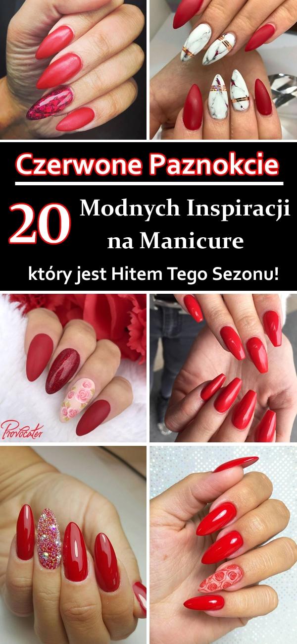 Czerwone Paznokcie Top 20 Inspiracji Na Manicure Który Jest Na