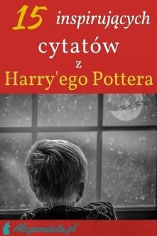 [KLIK] 15 inspirujących cytatów z Harry'ego Pottera