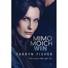 Tarryn Fisher - Mimo moich win