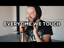 Every Time We Touch (Cascad...