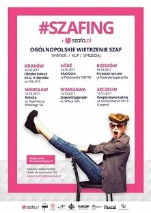 Szafing w 6 miastach w Polsce! <3 Już w najbliższy weekeend (14/15.10)   T...
