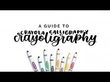 A Guide to Crayoligraphy: Crayola Marker Calligraphy