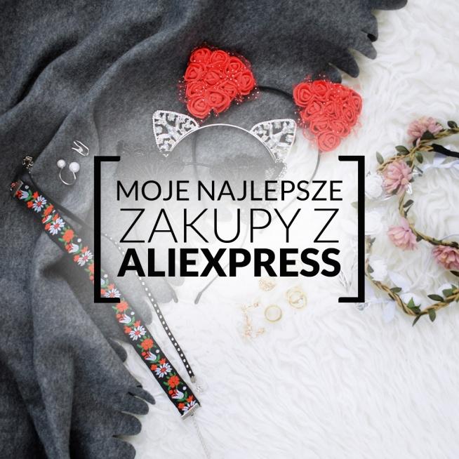 Moje najlepsze zakupy z Aliexpress. Co warto zamówić z Chin? Moje ulubione rzeczy z Alie.