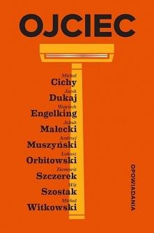 """O relacji łączącej ojca z synem opowiada książka pod tytułem """"Ojciec"""". Jest to zbiór opowiadań, w którym współcześni polscy autorzy mierzą się z tym tematem. Książka bardzo mi s..."""