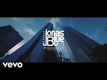 Jonas Blue - We Could Go Ba...