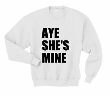 Bluza dla par AYE SHE'S MINE. Modna oryginalna bluza męska hipster z napisem/ nadrukiem dla niego z kategorii bluzy dla par zakochanych/ dla dwojga. Bluza z printem AYE SHE...
