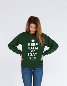 Bluza dla niej z nadrukiem KEEP CAM AND I SAY YES - modna oryginalna bluza z napisami dla par zakochanych z kolekcji bluzy dla dwojga i bluzy keep calm. Wyjątkowa bluza damska z...