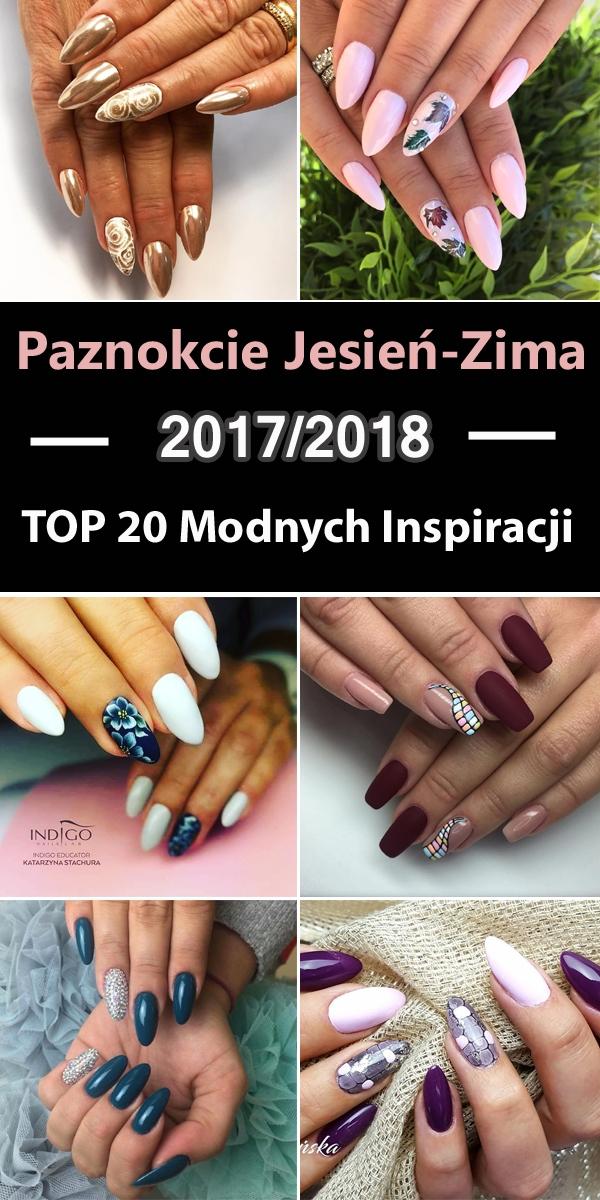 Paznokcie Jesień Zima 20172018 Top 20 Modnych Inspiracji Na