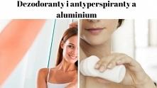 Wiedziałyście, że dezodoranty i antyperspiranty mogą szkodzić?