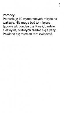 Jak wyżej. Nie muszą być miejsca z Polski. Z góry dziękuję :)