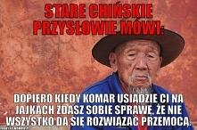Stare Chińskie Przysłowie mówi ...