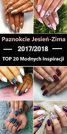 Paznokcie Jesień-Zima 2017/2018: TOP 20 Modnych Inspiracji