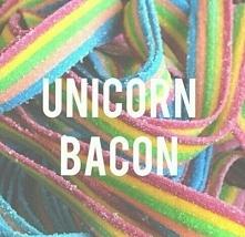 unicorn bacon *.*