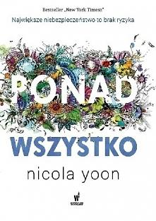 Nicola Yoon - Ponad wszystko