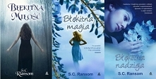 S.C. Ransom 1. Błękitna miłość 2. Błękitna magia 3. Błękitna nadzieja