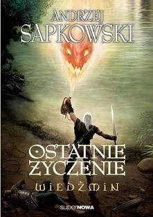 Książka z cyklu: Wiedźmin (Tom I)  Ostatnie życzenie Andrzej Sapkowski