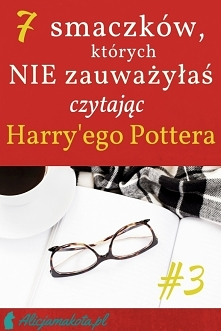 Kiedy wracasz do Harry'ego Pottera [KLIK]