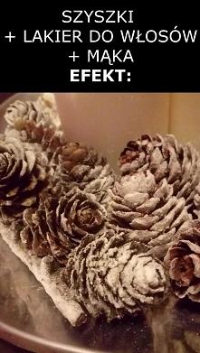 chcesz uzyskać efekt śniegu? spryskaj szyszkę lakierem i posyp mąką.