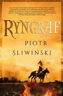 """""""Ryngraf"""" mogę polecić wszystkim miłośnikom powieści historycznych. W książce..."""