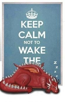 Obudzenie smoka nigdy nie jest dobrym pomysłem... :P
