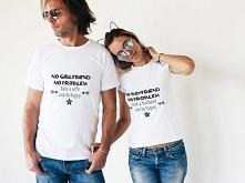 Koszulki dla zakochanych z napisami: No girlfriend, no problem. Have a wife and be happy. i No boyfriend, no problem. Have a husband and be happy.