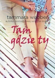 Tammara Webber - Tam gdzie ...
