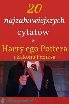 20 zabawnych momentów [KLIK] z Harry'ego Pottera
