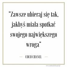 Cytat na dzisiaj. Kto się zgadza z nieśmiertelną Coco? :D Zapraszam na bloga Minimalistic Girl (minimalisticgirl.pl - link w profilu)