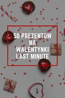 Co kupić na Walentynki? Prezenty Walentynkowe last minute.