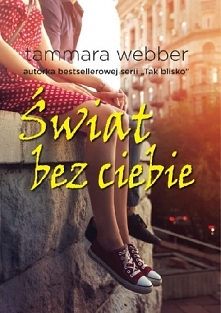 Tammara Webber - Świat bez ...