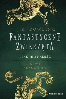 """Zachwycające wydanie leksykonu """"Fantastyczne zwierzęta i jak je znaleźć"""" Newt..."""