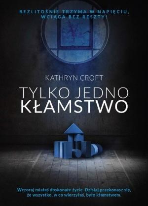 Kathryn Croft - Tylko jedno klamstwo