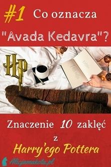 Co znaczy Avada Kedavra? [KLIK]