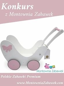 Konkurs z Montownia Zabawek. Wygraj piękny wózek dla lalek *regulamin po klik...