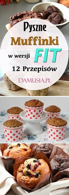 Muffinki w Wersji FIT: 12 Pysznych Przepisów na Zdrowe Słodkości Redakcja2 Ma...