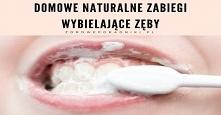Domowe naturalne zabiegi wybielające zęby