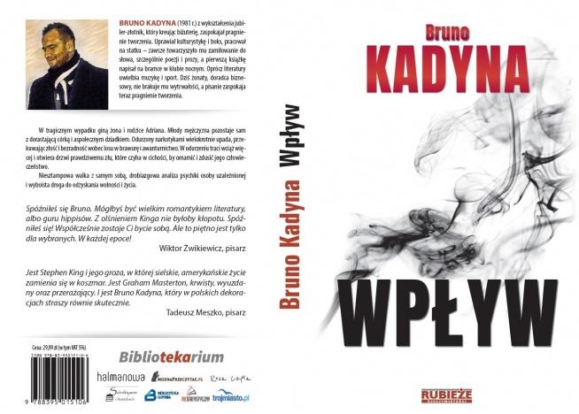 """Jest nam niezmiernie miło poinformować, że objęliśmy patronatem książkę """"Wpływ"""" autorstwa Brunona Kadyny. Jest to wielopłaszczyznowa historia o człowieku, który znalazł się na krawędzi..."""