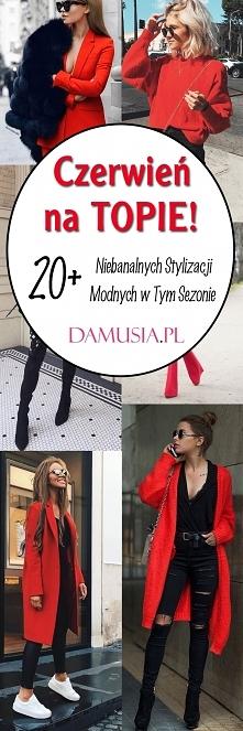 Czerwień na Topie! Jak Go Nosić? 20+ Stylizacji w Kolorze Czerwonym