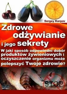 Zdrowe odżywianie i jego sekrety / Sergey Karpov  W jaki sposób odpowiedni zd...