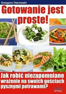 """Gotowanie jest proste / Grzegorz Ostrowski  Z ebooka """"Gotowanie jest proste"""" nauczysz się gotować szybko, prosto i niezwykle smacznie.  Poznaj sekret dań, które zawsze..."""