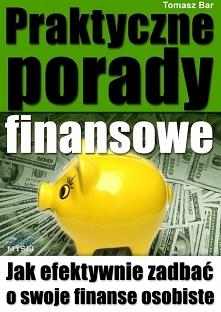 """Praktyczne porady finansowe / Tomasz Bar  Z ebooka """"Praktyczne porady fi..."""