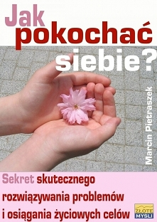 """Jak pokochać siebie? / Marcin Pietraszek  Czytając ebooka """"Jak pokochać ..."""