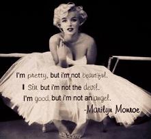 ~Marilyn Monroe
