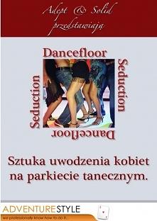 Sztuka uwodzenia kobiet na parkiecie tanecznym / Adept & Solid  Co robić,...