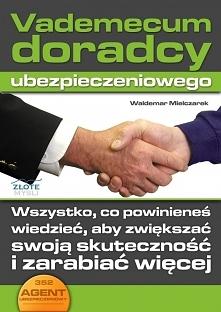 Vademecum doradcy ubezpieczeniowego / Waldemar Mielczarek  Ebook Vademecum doradcy ubezpieczeniowego. Wszystko, co powinieneś wiedzieć, aby zwiększać swoją skuteczność i zarabia...